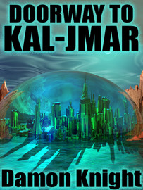 Doorway to Kal-Jmar, by Damon Knight (epub/Kindle)