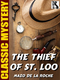 The Thief of St. Loo, by Mazo de la Roche (epub/Kindle)