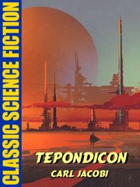 Tepondicon, by Carl Jacobi (epub/Kindle)