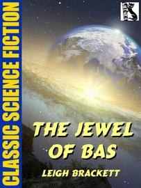 The Jewel of Bas, by Leigh Brackett (epub/Kindle)