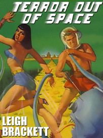 The Terror Out of Space, by Leigh Brackett  (epub/Kindle)