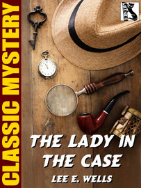 The Lady in the Case , by Lee E. Wells (epub/Kindle)