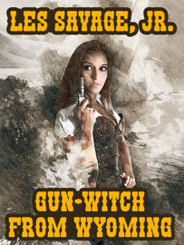 Gun-Witch From Wyoming, by Les Savage, Jr. (epub/Kindle)