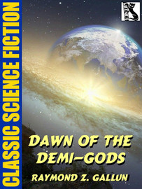 Dawn of the Demi-Gods, by Raymond Z. Gallun (epub/Kindle)