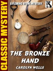 The Bronze Hand [Fleming Stone #20], by Carolyn Wells (epub/Kindle)