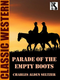 Parade of the Empty Boots, by Charles Alden Seltzer (epub/Kindle/pdf)