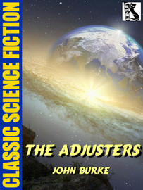 The Adjusters, by John Burke (epub/Kindle)