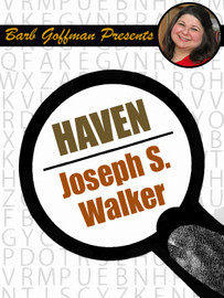 Haven, by Joseph S. Walker [Barb Goffman Presents] (epub/Kindle)