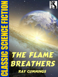 The Flame Breathers, by Ray Cummings (epub/Kindle)