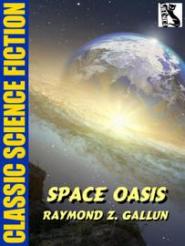 Space Oasis, by Raymond Z. Gallun (epub/Kindle)