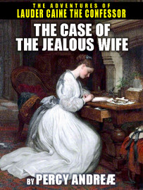 The Case of the Jealous Wife: Lauder Caine the Confessor #2, by Percy Andreæ (epub/Kindle)