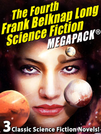 The Fourth Frank Belknap Long Science Fiction MEGAPACK®, by Frank Belknap Long (epub/Kindle)