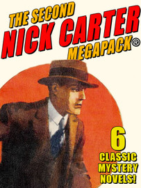 The Second Nick Carter MEGAPACK, by Nicholas Carter (epub/Kindle)