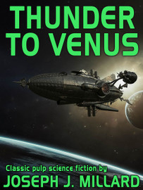 Thunder to Venus, by Joseph J. Millard (epub/Kindle)