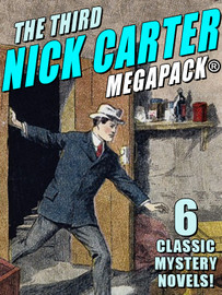 The Third Nick Carter MEGAPACK®, by Nicholas Carter (epub/Kindle)