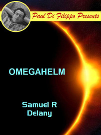 Omegahelm, by Samuel R. Delany [Paul Di Filippo Presents]