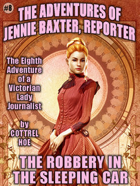 The Robbery in the Sleeping Car, by Cottrel Hoe (epub/Kindle/pdf) [Jennie Baxter #8]