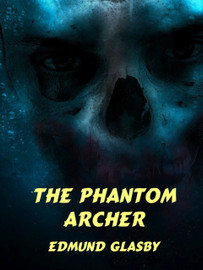 The Phantom Archer, by Edmund Glasby (epub/Kindle)