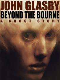 Beyond the Bourne: A Ghost Story, by John Glasby (epub/Kindle)