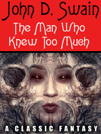 The Man Who Knew Too Much, by John D. Swain (epub/Kindle)