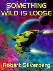 Something Wild Is Loose, by Robert Silverberg (epub/Kindle)