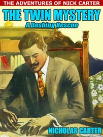 The Twin Mystery, by Nicholas Carter (epub/Kindle)