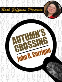 Autumn's Crossing, by John R. Corrigan (epub/Kindle)
