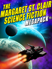 The Margaret St. Clair Science Fiction MEGAPACK® (epub/Kindle)