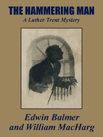 The Hammering Man Edwin Balmer & , by William MacHarg  (epub/Kindle)