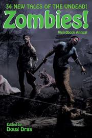 Weirdbook Annual: Zombies!, edited by Doug Draa (paperback)