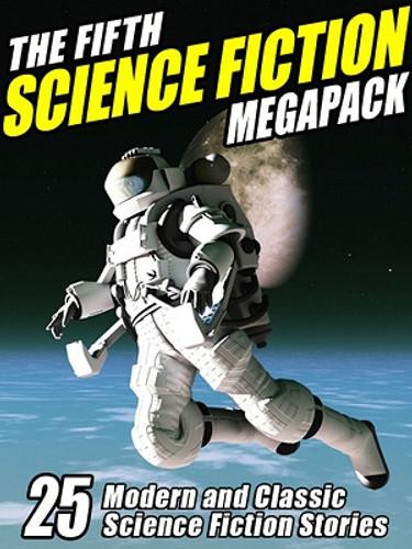 05 The Fifth Science Fiction MEGAPACK® (ePub/Kindle)