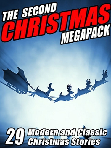The Second Christmas MEGAPACK™: Yuletide Stories, edited by Robert Reginald and Mary Wickizer Burgess (ePub/Kindle)
