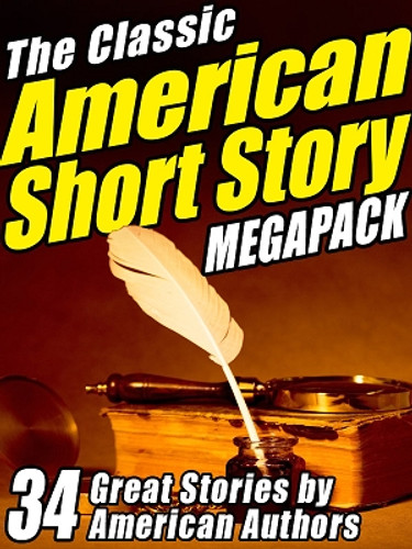 The Classic American Short Story MEGAPACK™ (Volume 1)  (ePub/Kindle)
