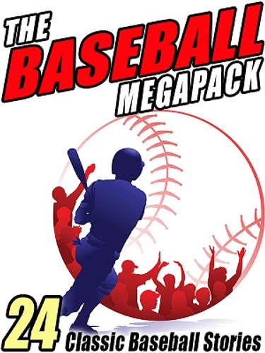 The Baseball MEGAPACK™: 24 Classic Baseball Stories (ePub/Kindle)