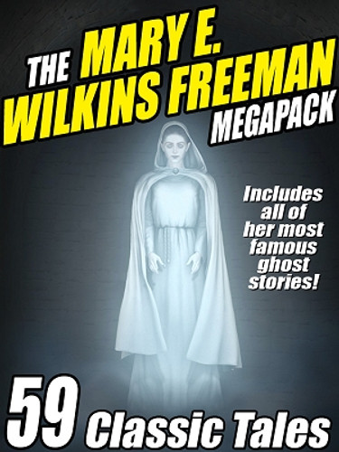 The Mary E. Wilkins Freeman MEGAPACK® (ePub/Kindle)
