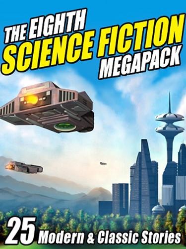 08 The Eighth Science Fiction MEGAPACK® (ePub/Kindle)