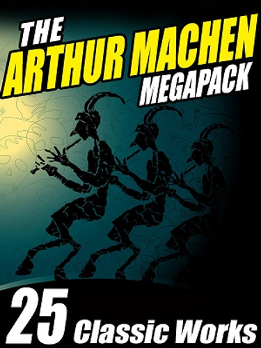 The Arthur Machen MEGAPACK®, by Arthur Machen (ePub/Kindle)