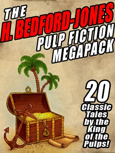 The H. Bedford-Jones Pulp Fiction MEGAPACK™, by H. Bedford-Jones (ePub/Kindle)