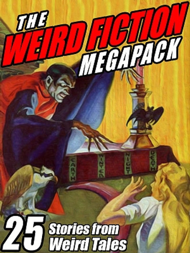 The Weird Fiction MEGAPACK™: 25 Stories from Weird Tales (ePub/Kindle)