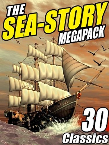 The Sea-Story MEGAPACK™ (ePub/Kindle)