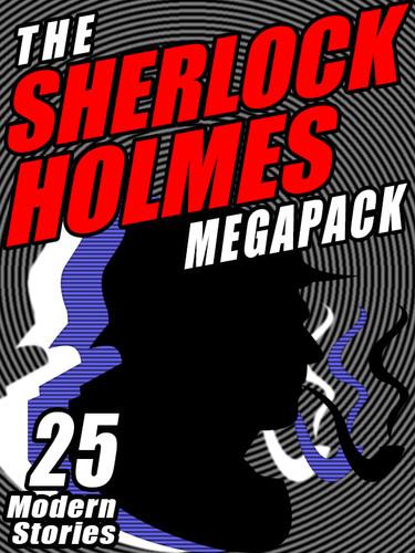 The Sherlock Holmes MEGAPACK® (ePub/Kindle/pdf)