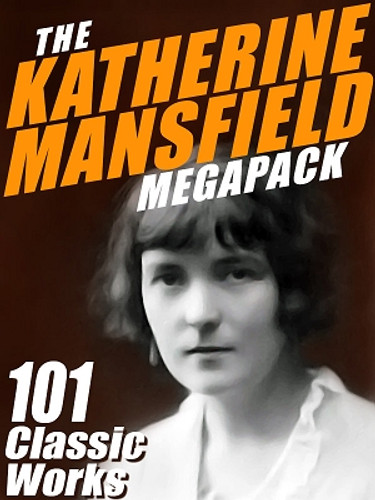 The Katherine Mansfield MEGAPACK™ (ePub/Kindle)