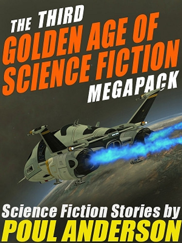 The 3rd Golden Age of Science Fiction MEGAPACK®: Poul Anderson (ePub/Kindle)