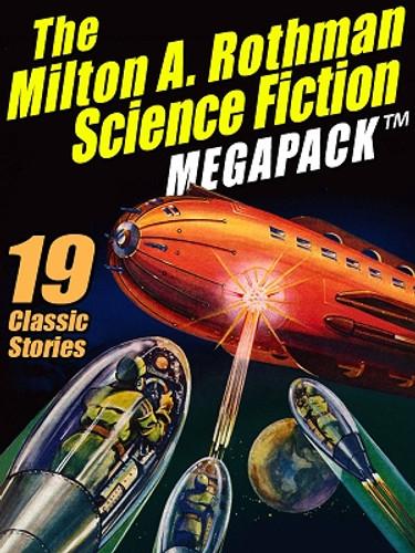 The Milton A. Rothman Science Fiction MEGAPACK®, by Milton A. Rothman (ePub/Kindle)