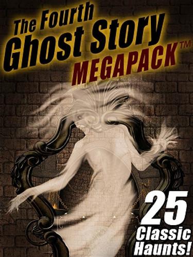 04 The Fourth Ghost Story MEGAPACK® (ePub/Kindle/pdf)
