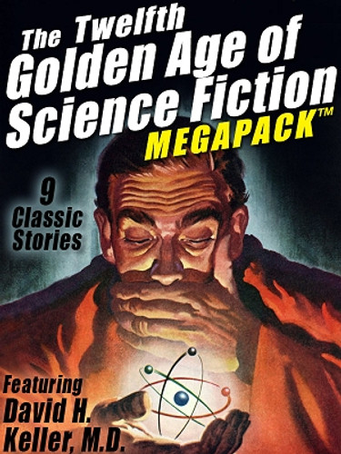 The 12th Golden Age of Science Fiction MEGAPACK®: David H. Keller, M.D. (ePub/Kindle)