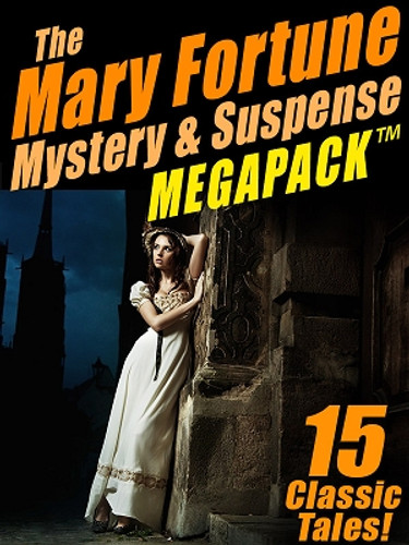 The Mary Fortune Mystery & Suspense MEGAPACK™ (ePub/Kindle)