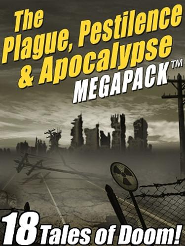 The Plague, Pestilence & Apocalypse MEGAPACK™ (ePub/Kindle)