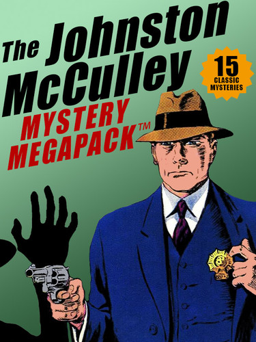 The Johnston McCulley Mystery MEGAPACK™: 15 Classic Crimes