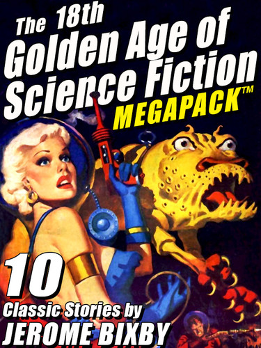 The 18th Golden Age of Science Fiction MEGAPACK®: Jerome Bixby